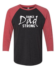 Dance Dad Strong 3/4 Sleeve Adult Raglan T-Shirt