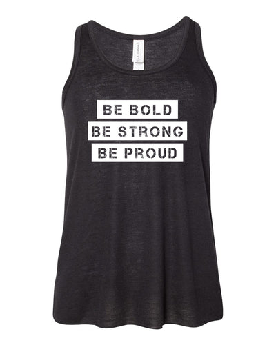 Black Be Bold Be Strong Be Proud Girls Flowy Racerback Tank Top