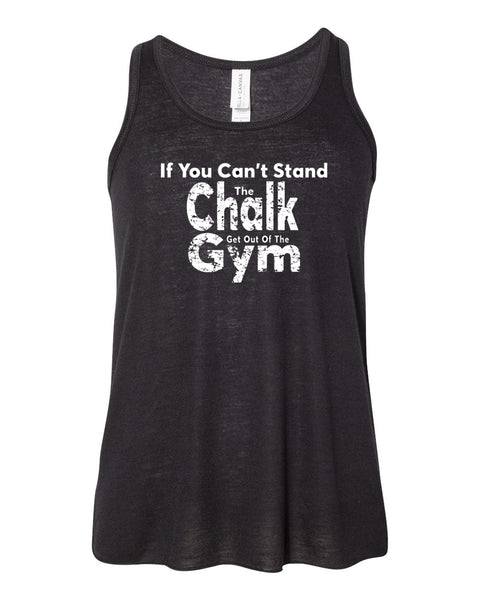 If You Can't Stand The Chalk Get Out Of The Gym Girls Flowy Racerback Tank Top