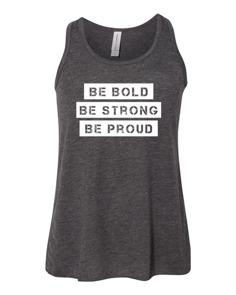 Dark Heather Gray Be Bold Be Strong Be Proud Girls Flowy Racerback Tank Top
