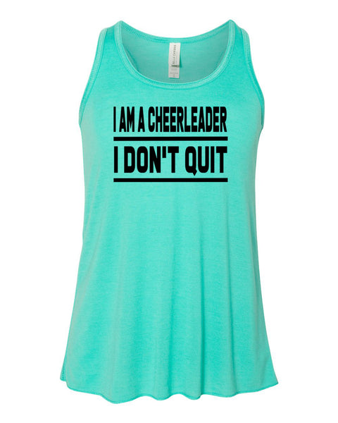 Teal I Am A Cheerleader I Don't Quit Girls Flowy Racerback Cheer Tank Top