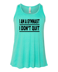 Teal I Am A Gymnast I Don't Quit Girls Flowy Racerback Gymnastics Tank Top