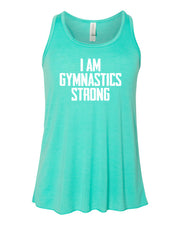 Teal I Am Gymnastics Strong Girls Flowy Racerback Gymnastics Tank Top