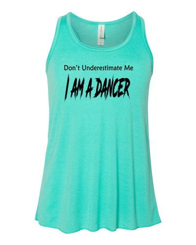 Don't Underestimate Me I Am A Dancer Girls Flowy Racerback Tank Top