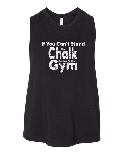 If You Can't Stand The Chalk Get Out Of The Gym Work Out Racerback Crop Top Tank