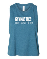 Gymnastics Be Bold Be Strong Be Proud Work Out Racerback Crop Top Tank