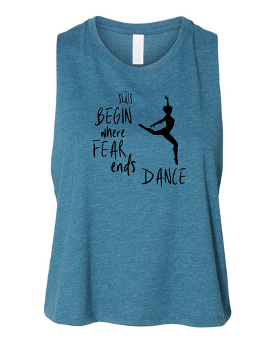 Skills Begin Where Fear Ends Dance Work Out Racerback Crop Top Tank