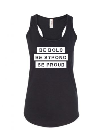 Black Be Bold Be Strong Be Proud Ladies Racerback Tank Top