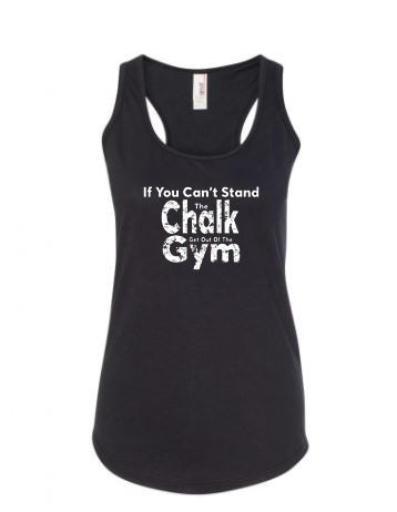 If You Can't Stand The Chalk Get Out Of The Gym Ladies Racerback Tank Top