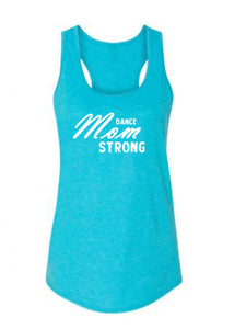 Caribbean Blue Dance Mom Strong Ladies Dance Racerback With Dance Mom Strong Design On Front