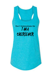 Caribbean Blue Don't Underestimate Me I Am A Cheerleader Ladies Racerback Tank Top