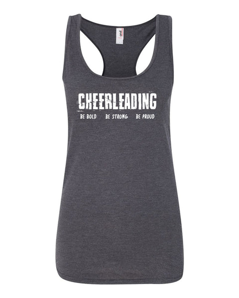Heather Dark Gray Cheerleading Be Bold Be Strong Be Proud Ladies Racerback Tank Top