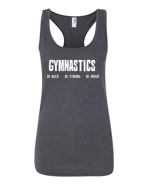 Heather Dark Gray Gymnastics Be Bold Be Strong Be Proud Ladies Racerback Tank Top