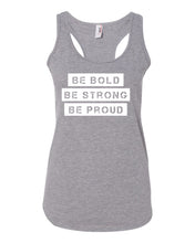 Heather Gray Be Bold Be Strong Be Proud Ladies Racerback Tank Top