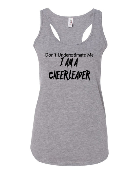 Heather Gray Don't Underestimate Me I Am A Cheerleader Ladies Racerback Tank Top