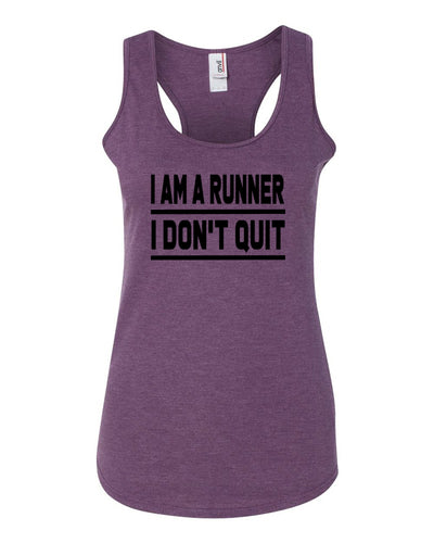 I Am A Runner I Don't Quit Ladies Racerback Tank Top