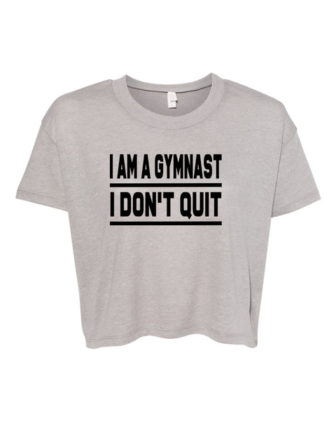 I Am A Gymnast I Don't Quit Relaxed Crop Top