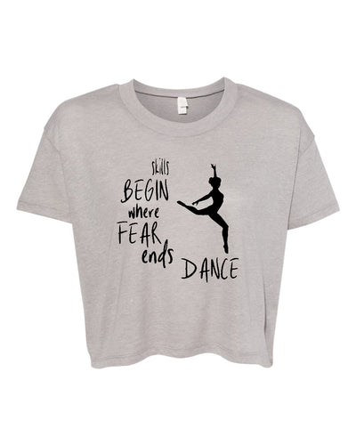 Skills Begin Where Fear Ends Dance Relaxed Crop Top