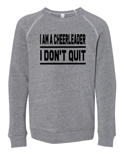 I Am A Cheerleader I Don't Quit Youth Sweatshirt