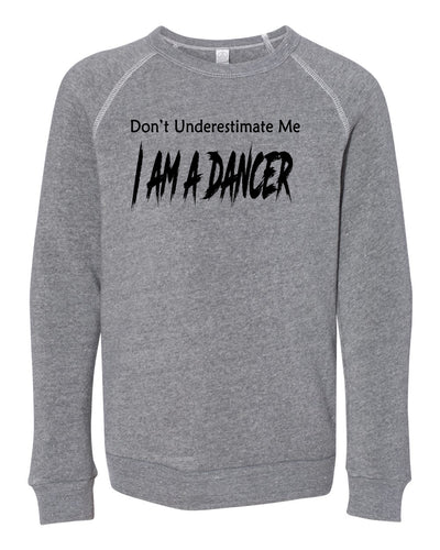 Don't Underestimate Me I Am A Dancer Youth Sweatshirt