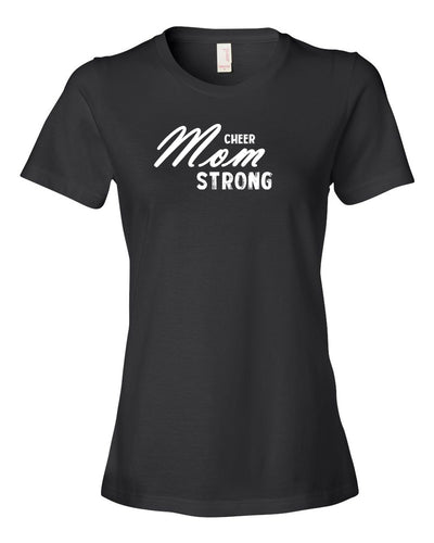 Black Cheer Mom Strong Ladies Cheer T-Shirt With Cheer Mom Strong Design On Front