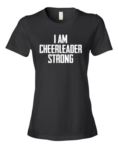 Black I Am Cheerleader Strong Ladies Cheer T-Shirt