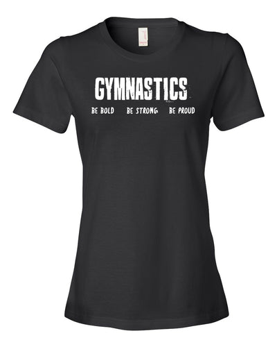 Black Gymnastics Be Bold Be Strong Be Proud Ladies Gymnastics T-Shirt