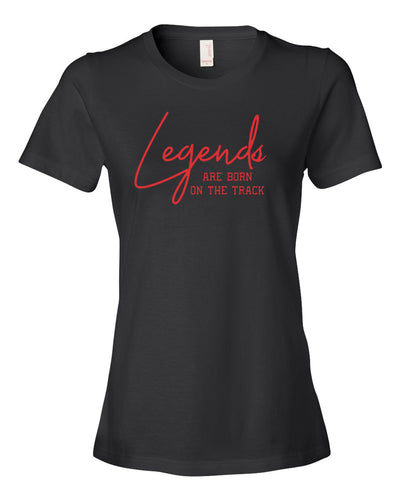 Legends Are Born On The Track Ladies T-Shirt