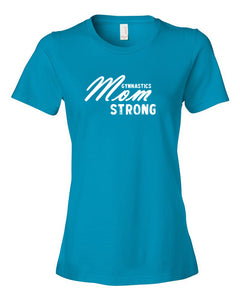 Caribbean Blue Gymnastics Mom Strong Ladies Gymnastics T-Shirt