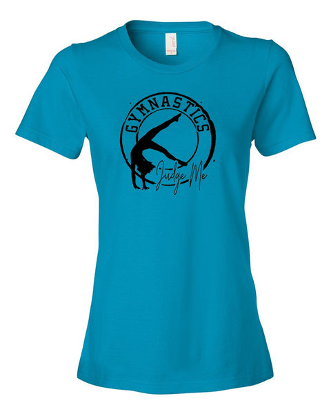 Gymnastics Judge Me Ladies T-Shirt