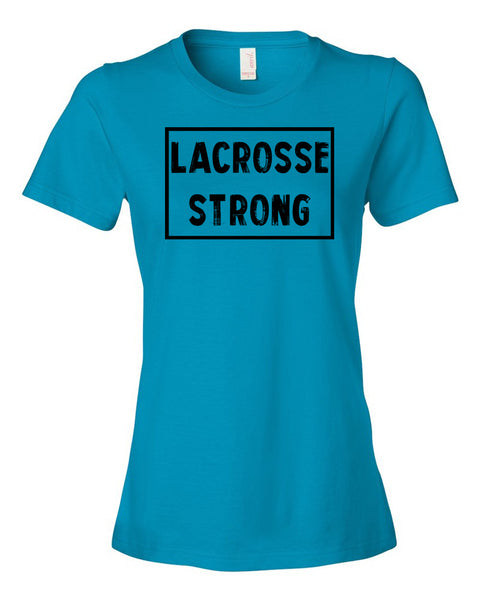 Caribbean Blue Lacrosse Strong Ladies Lacrosse T-Shirt With Lacrosse Strong Design On Front