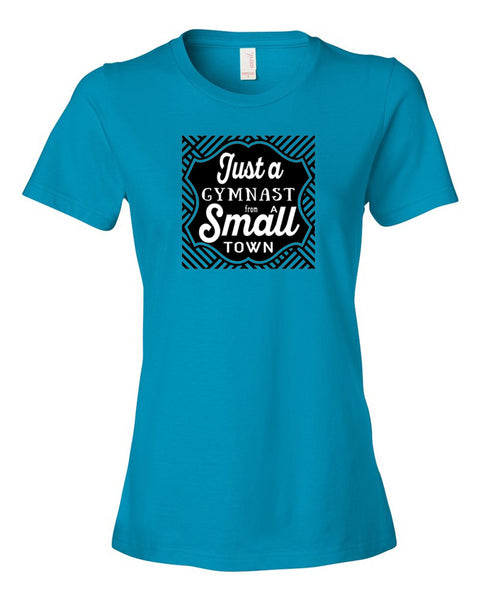 Just A Gymnast From A Small Town Ladies T-Shirt