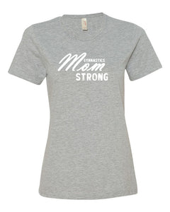 Heather Gray Gymnastics Mom Strong Ladies Gymnastics T-Shirt