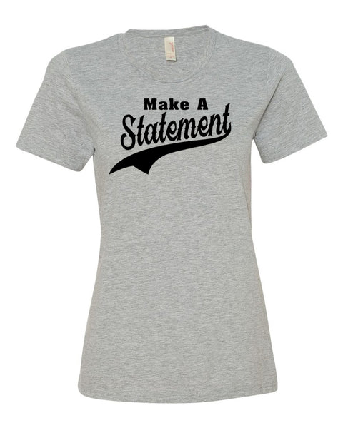 Make A Statement Ladies T-Shirt
