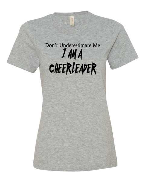 Heather Gray Don't Underestimate Me I Am A Cheerleader Ladies T-Shirt