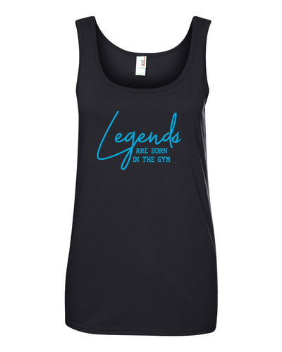 Legends Are Born In The Gym Ladies Tank Top