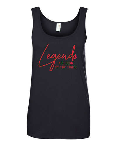 Legends Are Born On The Track Ladies Tank Top