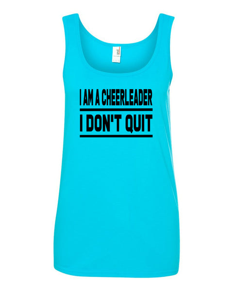 Caribbean Blue I Am A Cheerleader I Don't Quit Ladies Cheer Tank Top