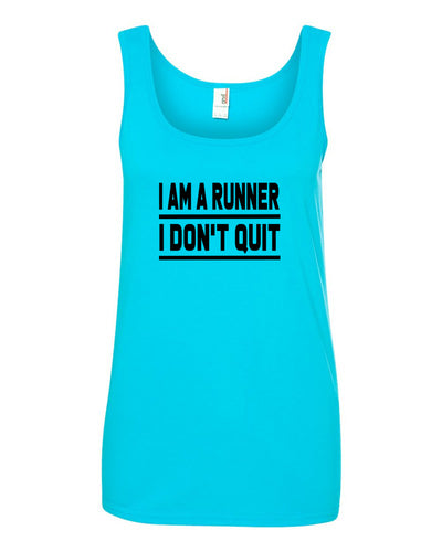 I Am A Runner I Don't Quit Ladies Tank Top