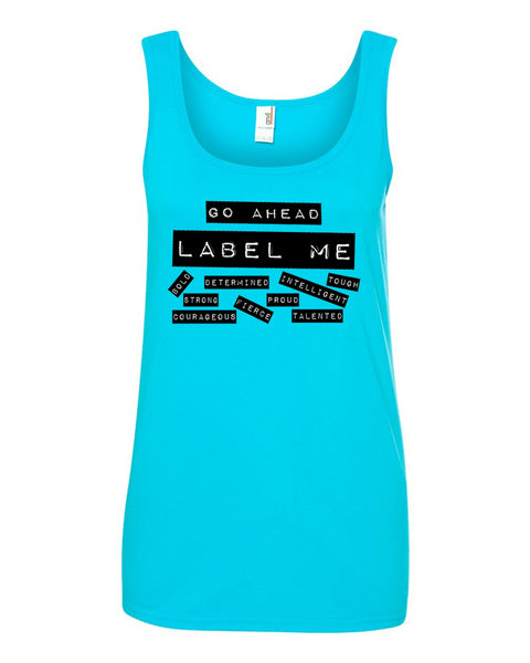 Go Ahead Label Me Ladies Tank Top