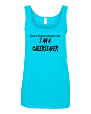 Caribbean Blue Don't Underestimate Me I Am A Cheerleader Ladies Tank Top