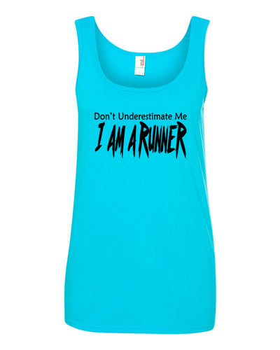 Don't Underestimate Me I Am A Runner Ladies Tank Top