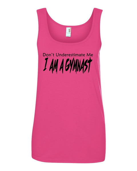 Hot Pink Don't Underestimate Me I Am A Gymnast Ladies Gymnastics Tank Top