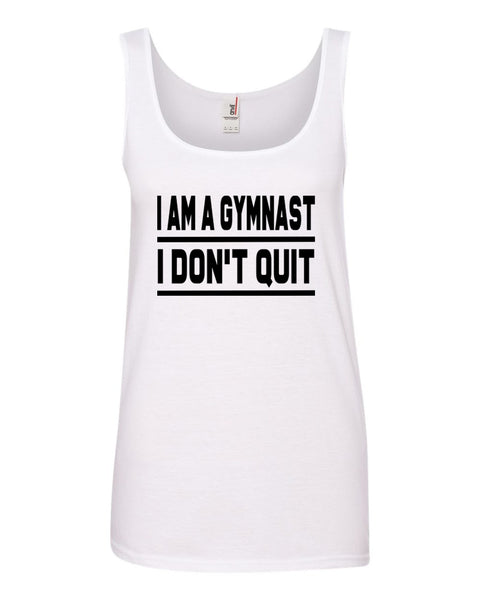 White I Am A Gymnast I Don't Quit Ladies Gymnastics Tank Top