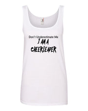 White Don't Underestimate Me I Am A Cheerleader Ladies Tank Top