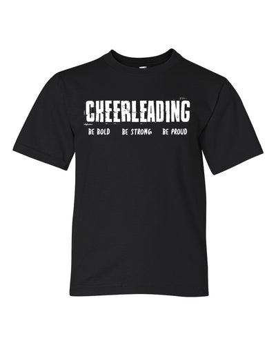 Cheerleading Be Bold Be Strong Be Proud Youth T-Shirt