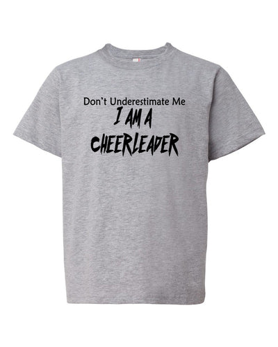 Don't Underestimate Me I Am A Cheerleader Youth T-Shirt