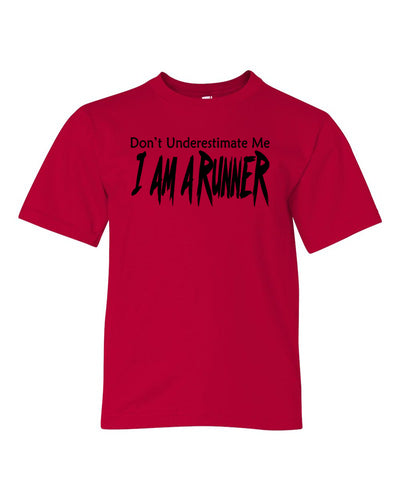 Don't Underestimate Me I Am A Runner Youth T-Shirt