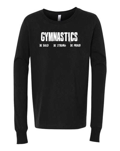 Gymnastics Be Bold Be Strong Be Proud Youth Long Sleeve T-Shirt