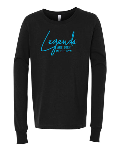 Legends Are Born In The Gym Youth Long Sleeve T-Shirt